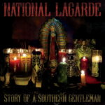NATIONAL LAGARDE Album 'Story Of A Southern Gentleman' – Out Today!